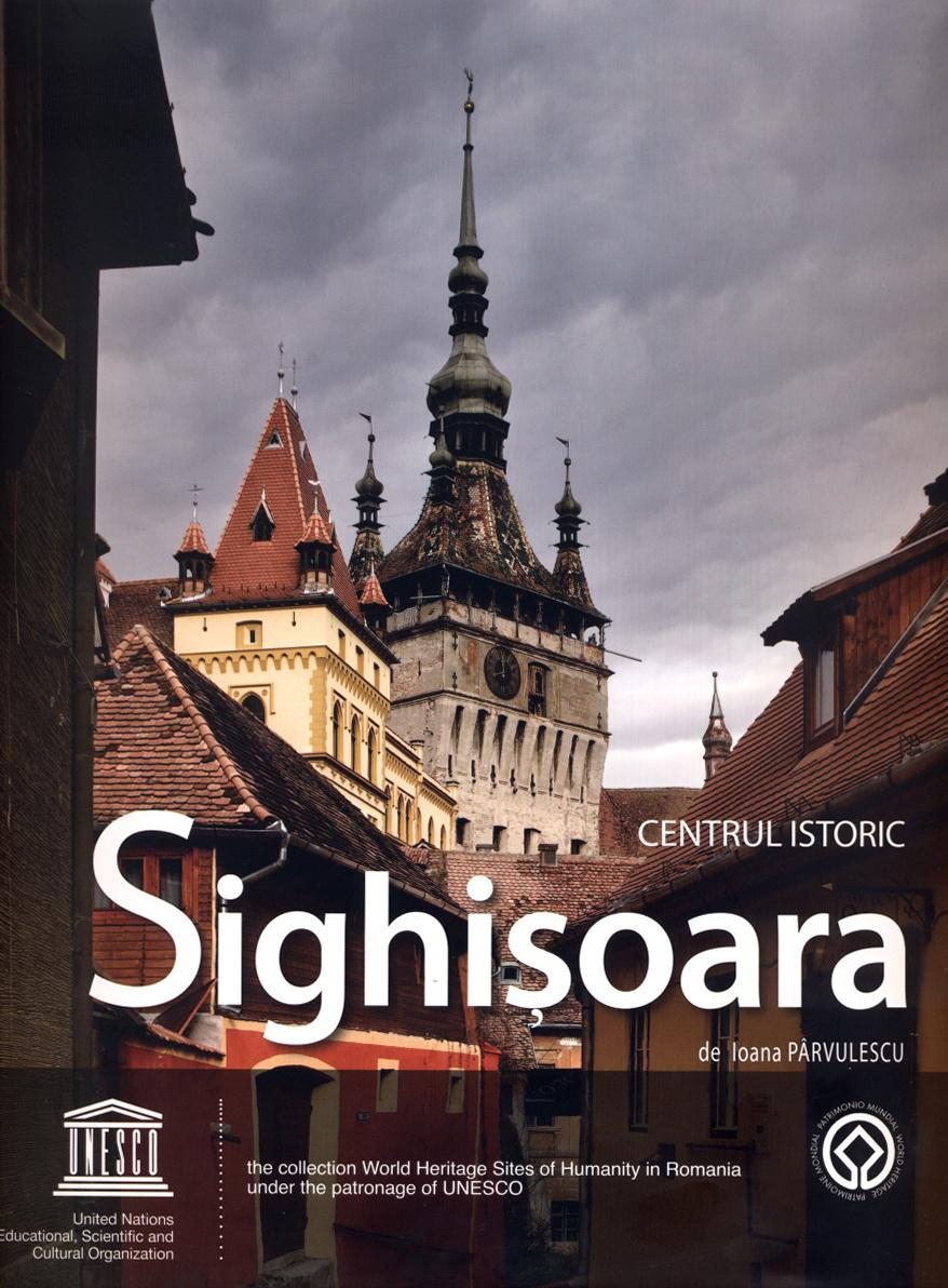 Centrul Istoric Sighisoara / Historic Centre Sighisoara