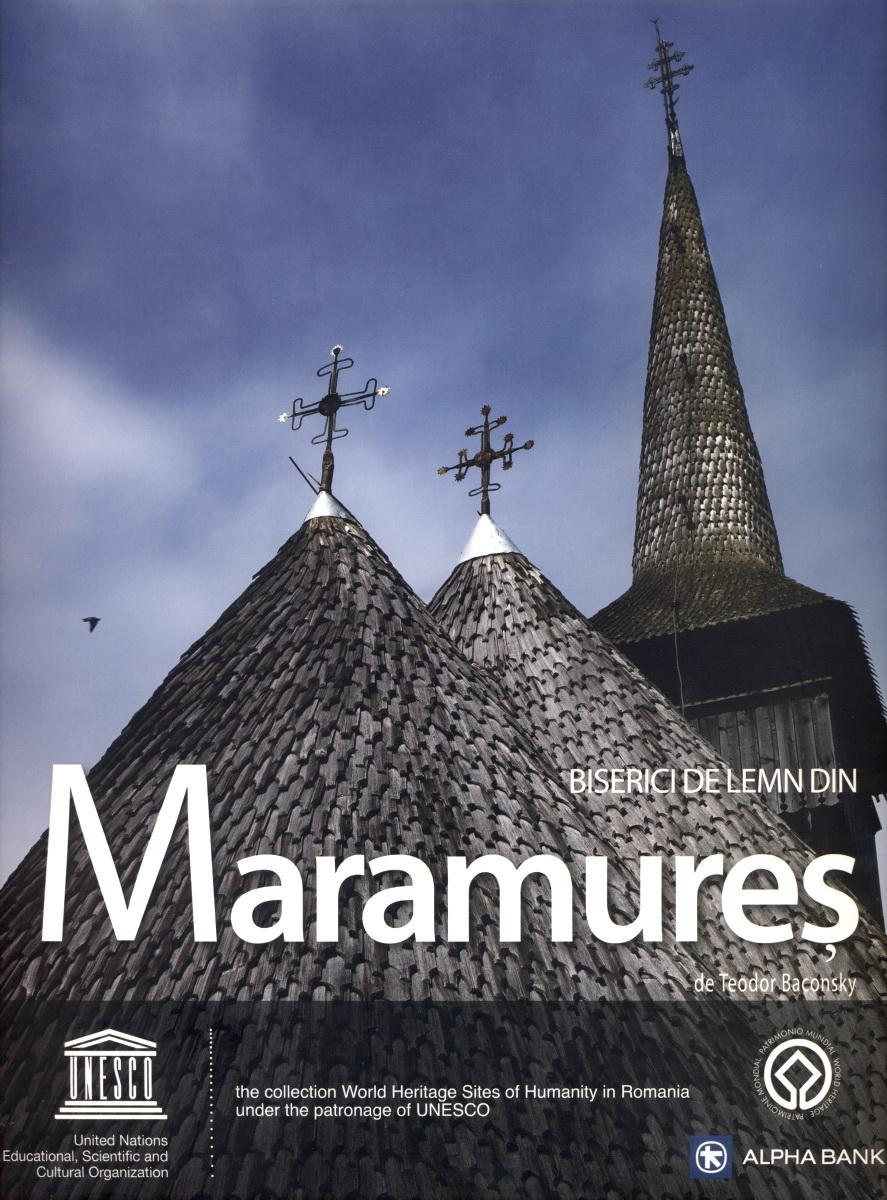 Biserici de lemn din Maramures / Wooden Churches of Maramures